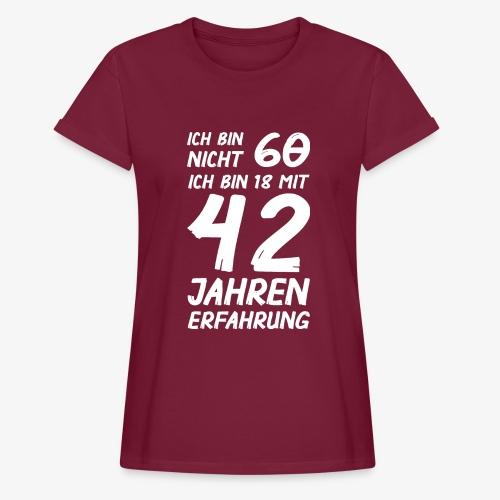 Frauen Oversize T-Shirt ich bin nicht 60 - Frauen Oversize T-Shirt