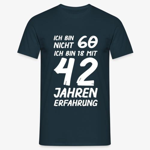 Männer T-Shirt ich bin nicht 60 - Männer T-Shirt