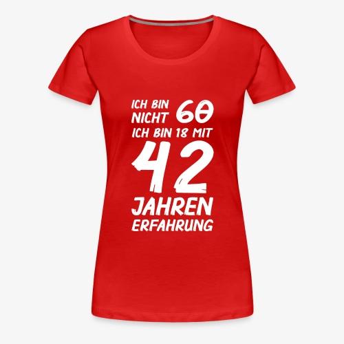 Frauen Premium T-Shirt ich bin nicht 60 - Frauen Premium T-Shirt