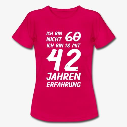 Frauen T-Shirt ich bin nicht 60 - Frauen T-Shirt