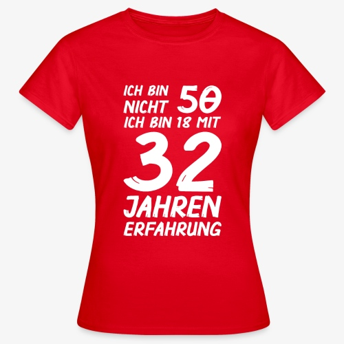Frauen T-Shirt ich bin nicht 50 - Frauen T-Shirt
