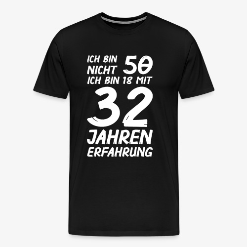Männer Premium T-Shirt ich bin nicht 50 - Männer Premium T-Shirt