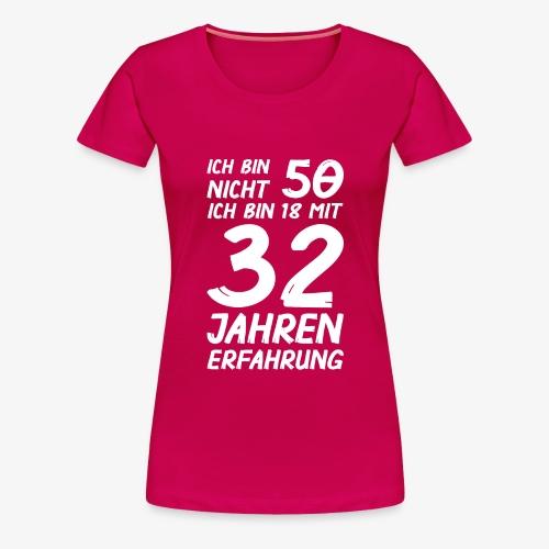 Frauen Premium T-Shirt ich bin nicht 50 - Frauen Premium T-Shirt