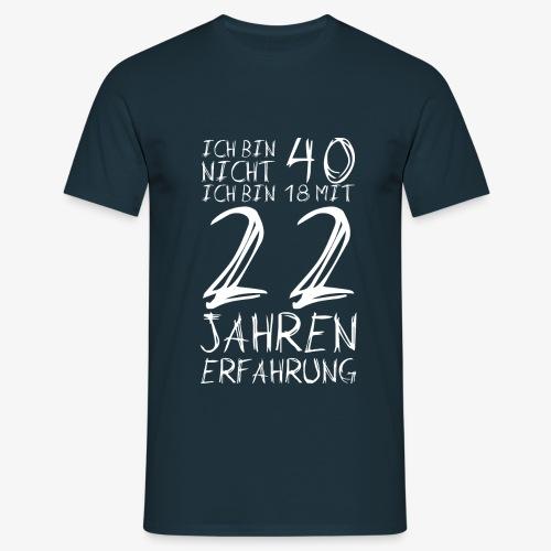 Männer T-Shirt Nicht 40 Jahre alt 40.Geburtstag Witzig Lustig - Männer T-Shirt