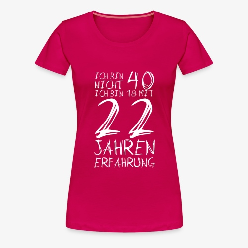 Frauen Premium T-Shirt Nicht 40 Jahre alt 40.Geburtstag Witzig Lustig - Frauen Premium T-Shirt