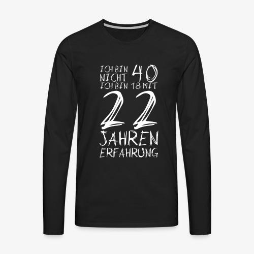 Männer Premium Langarmshirt Nicht 40 Jahre alt 40.Geburtstag Witzig Lustig - Männer Premium Langarmshirt