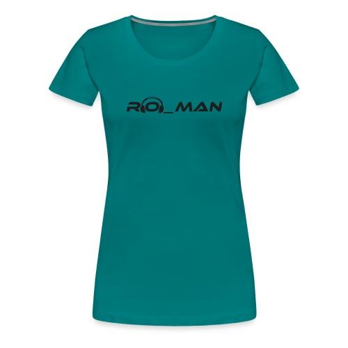T-Shirt Woman - Ro_man - Frauen Premium T-Shirt
