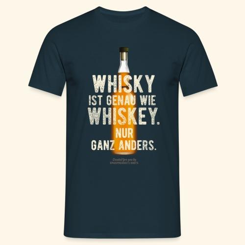 Whisky ist genau wie Whiskey | witziger Spruch - Männer T-Shirt