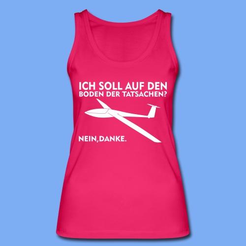 Boden der Tatsache? Segelflieger Bekleidung von segelfliegen-tshirts.de - Frauen Bio Tank Top von Stanley & Stella