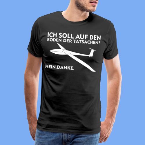 Boden der Tatsache? Segelflieger Bekleidung von segelfliegen-tshirts.de - Männer Premium T-Shirt
