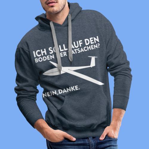 Boden der Tatsache? Segelflieger Bekleidung von segelfliegen-tshirts.de - Männer Premium Hoodie