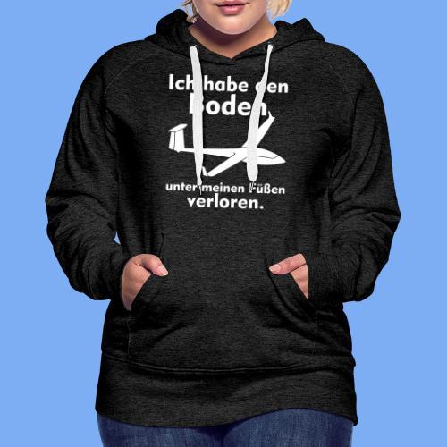 Boden unter meinen Füßen verloren -  Segelflieger Bekleidung von segelfliegen-tshirts.de - Frauen Premium Hoodie