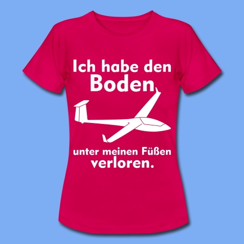 Boden unter meinen Füßen verloren -  Segelflieger Bekleidung von segelfliegen-tshirts.de - Frauen T-Shirt