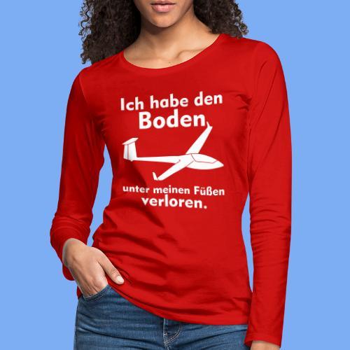 Boden unter meinen Füßen verloren -  Segelflieger Bekleidung von segelfliegen-tshirts.de - Frauen Premium Langarmshirt