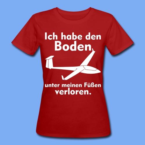 Boden unter meinen Füßen verloren -  Segelflieger Bekleidung von segelfliegen-tshirts.de - Frauen Bio-T-Shirt