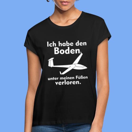 Boden unter meinen Füßen verloren -  Segelflieger Bekleidung von segelfliegen-tshirts.de - Frauen Oversize T-Shirt