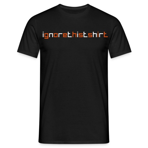 Ignore this Shirt - Männer T-Shirt