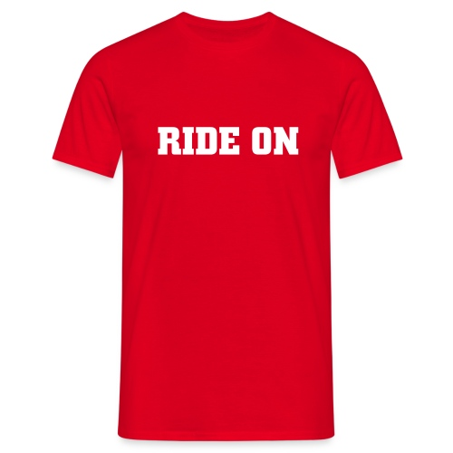 Ride On - Männer T-Shirt