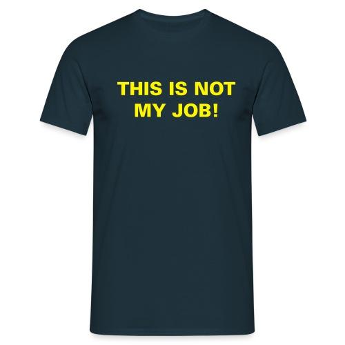 fun, this is not my job!, gelb - Männer T-Shirt