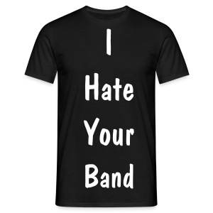 I Hate Your Band Glow In The Dark - Men's T-Shirt