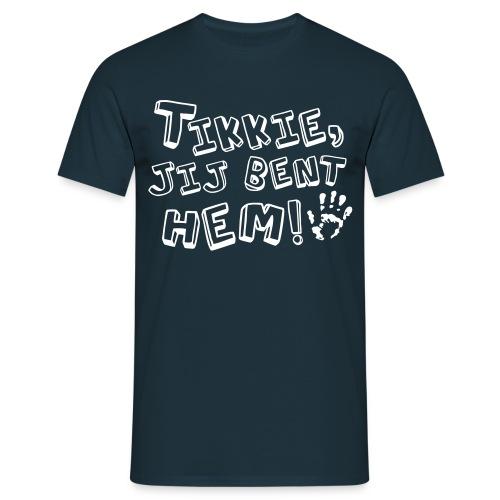 Tikkie, jij bent hem! - Mannen T-shirt