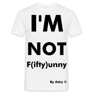 I'M Not F(ifty)unny - T-shirt Homme