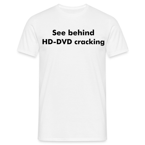 See behind for Cracking - Men's T-Shirt