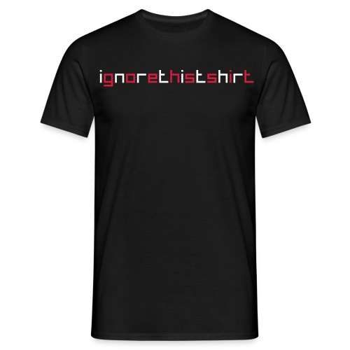 Ignore this shirt. - Men's T-Shirt