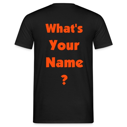 What's Your Name - Männer T-Shirt