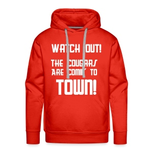 The Cougars Are Comin' To Town! - Men's Premium Hoodie