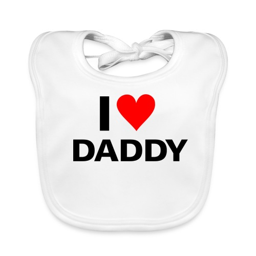 Ilove daddy baby bib - Baby Organic Bib