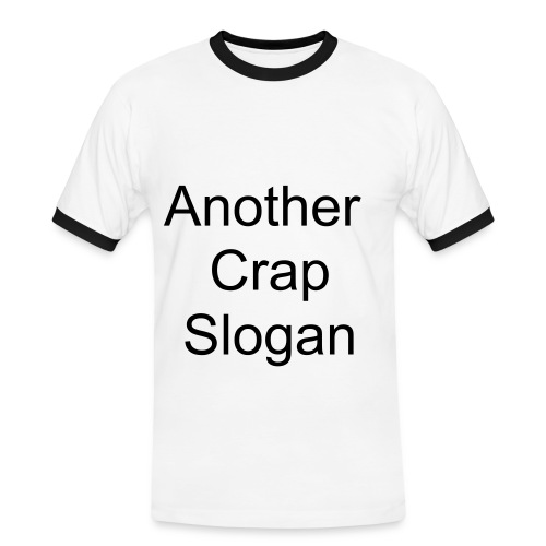 Another crap slogan - Men's Ringer Shirt