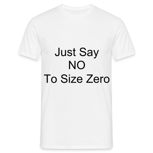 No to size zero - Men's T-Shirt