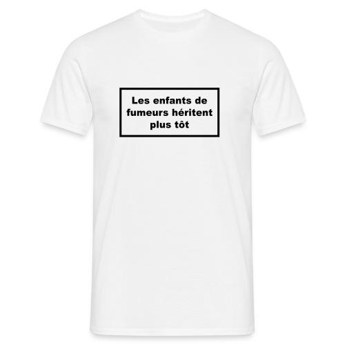 Les_enfants_de_fumeurs_hertitent_plus_tot - T-shirt Homme