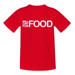 Child's Will Cry For Food T - Teenage T-shirt