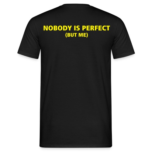Nobody is perfect - Mannen T-shirt