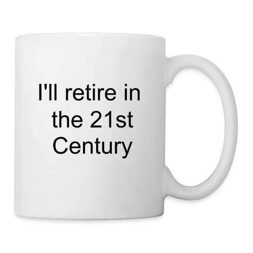 Mug - retire in the 21st Century - Mug