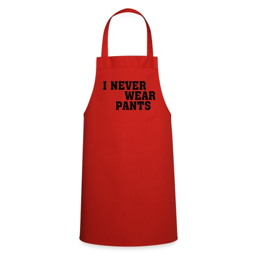 Cooking Apron - black,cooking,i,never,pants,red,shop_252628,wear