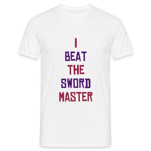 I beat the Sword Master - Maglietta da uomo