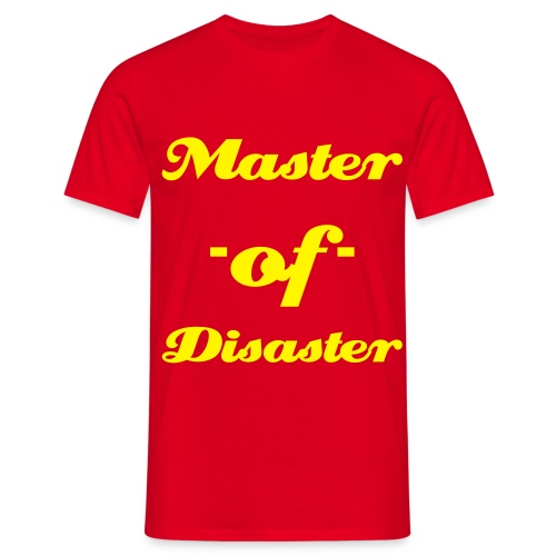 Master -of- Disaster - Männer T-Shirt