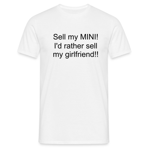 Sell my girlfriend - Men's T-Shirt