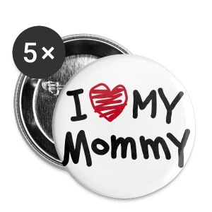 I love my mommy button 56 mm - Stor pin 56 mm