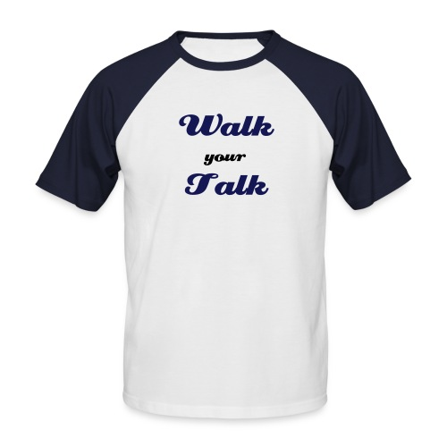 Walk-your-talk-Raglan-Shirt - Männer Baseball-T-Shirt
