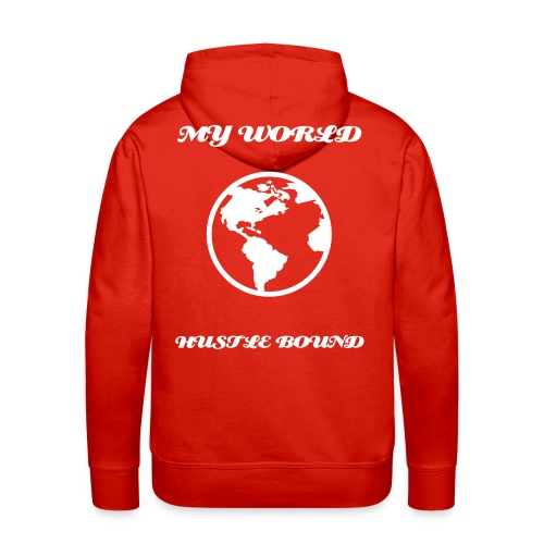 MY WORLD IS HUSTLE BOUND - Men's Premium Hoodie