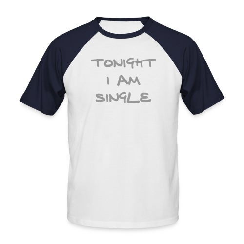 Tonight i am single- halogen - Men's Baseball T-Shirt