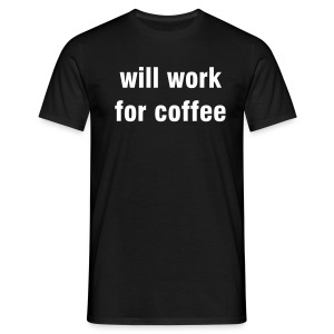 will work for coffee - Männer T-Shirt