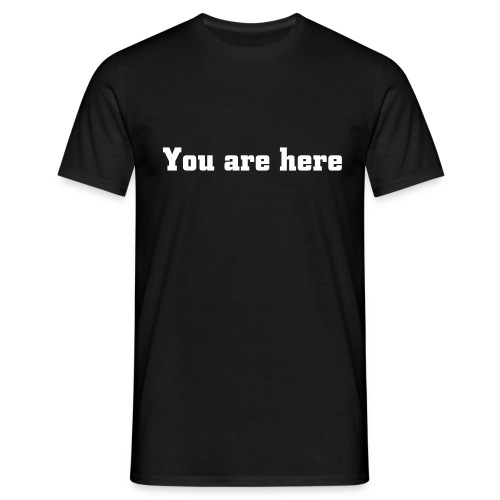 You are here - Men's T-Shirt