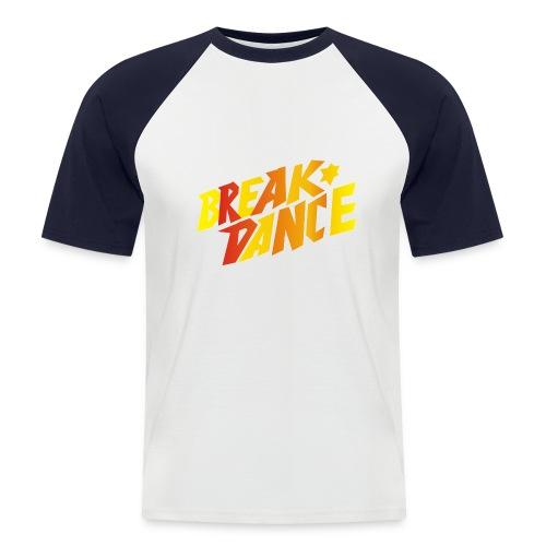 Break Dance - Männer Baseball-T-Shirt