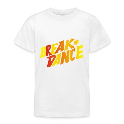 Break Dance - Teenager T-Shirt