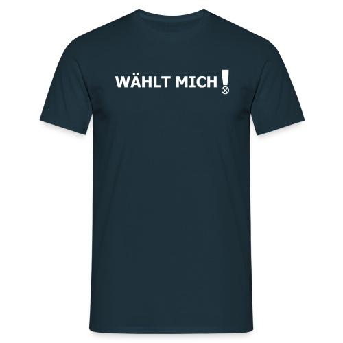 WÄHLT MICH! - Männer T-Shirt